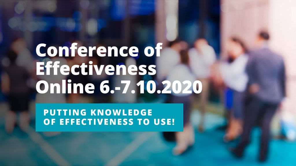 Conference of effectiveness Online 6.-7.10.2020. Putting knowledge of effectiveness to use!